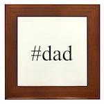 #dad Framed Tile