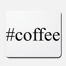 #coffee Mousepad