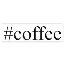 #coffee Bumper Sticker
