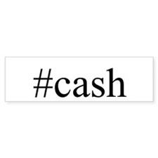 #cash Bumper Sticker