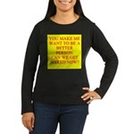 let's get naked Women's Long Sleeve Dark T-Shirt