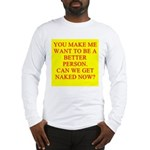 let's get naked Long Sleeve T-Shirt