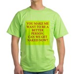 let's get naked Green T-Shirt