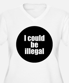 icouldbeillegal Plus Size T-Shirt