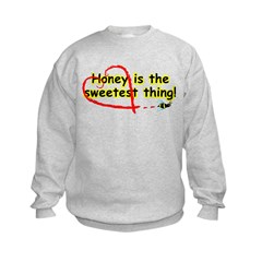 Honey is the Sweetest thing! Sweatshirt