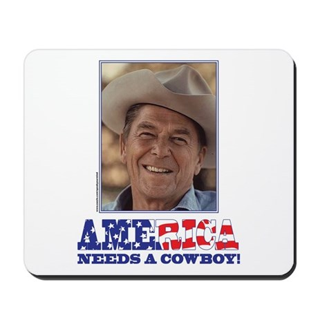Ronald Reagan - America Needs a Cowboy Mousepad