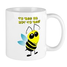 To Bee or Not To Bee? Mug