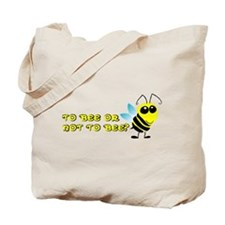 To Bee or Not To Bee? Tote Bag
