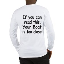 IF YOU CAN READ THIS, YOUR BO Long Sleeve T-Shirt