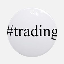 #trading Ornament (Round)