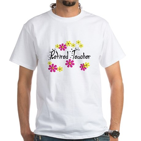 retired teacher White T-Shirt