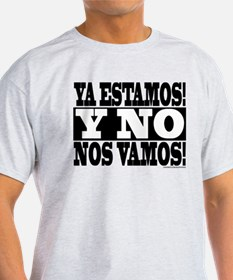 YA ESTAMOS! T-Shirt