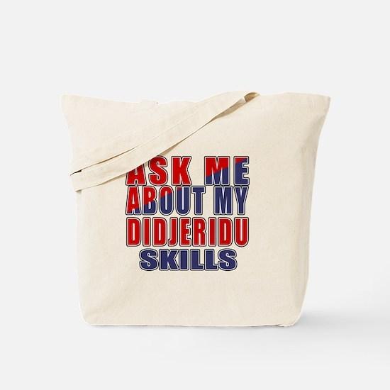 Ask About My Didjeridu Skills Tote Bag