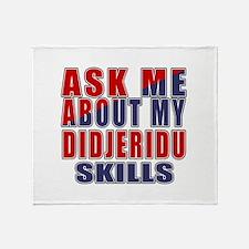 Ask About My Didjeridu Skills Throw Blanket