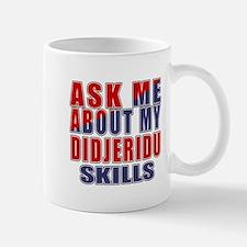 Ask About My Didjeridu Skills Mug
