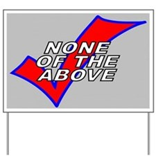 """""""None of the Above"""" Yard Sign"""