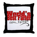 World's Best Farter (oops.. FATHER!) Throw Pillow
