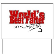 World's Best Farter (oops.. FATHER!) Yard Sign