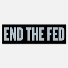End The Fed Bumper Bumper Sticker