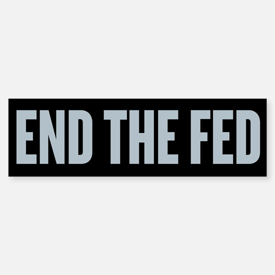 End The Fed Sticker (Bumper)