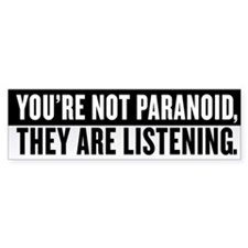 Your Not Paranoid Bumper Sticker