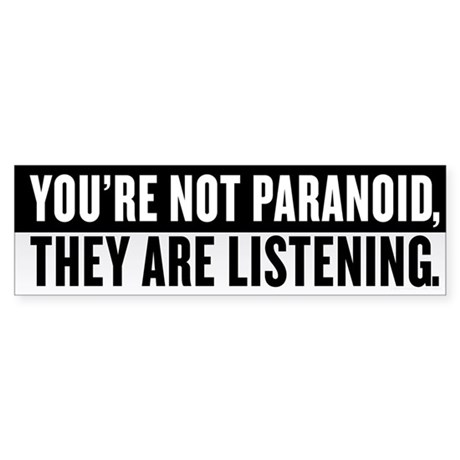 Your Not Paranoid Sticker (Bumper)