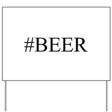 # BEER Yard Sign
