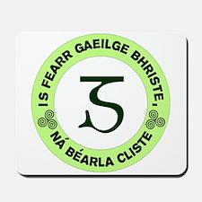 Is Fearr Gaeilge Mousepad