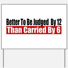 Better To Be Judged By 12 Yard Sign