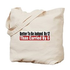 Better To Be Judged By 12 Tote Bag