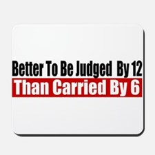 Better To Be Judged By 12 Mousepad