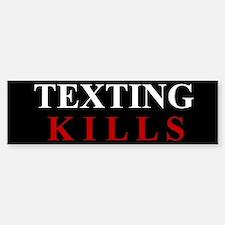 Texting Kills Bumper Bumper Sticker