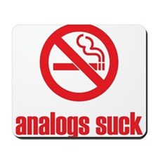 Analogs Suck Mousepad