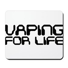 Vaping for Life Mousepad