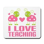 Ladybug I Love Teaching Mousepad