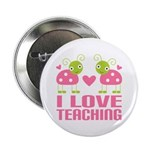 "Ladybug I Love Teaching 2.25"" Button"