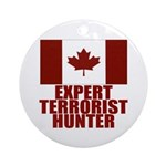 CANADA-EXPERT TERRORIST HUNTER Ornament (Round)