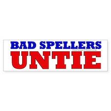 BAD SPELLERS UNTIE Bumper Sticker