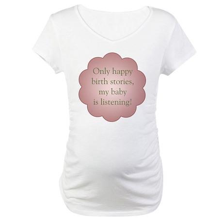Birth Stories - Maternity T-Shirt