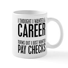 Pay Checks Mug