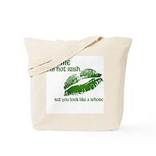 Kiss Me. I'm not Irish, but... Tote Bag