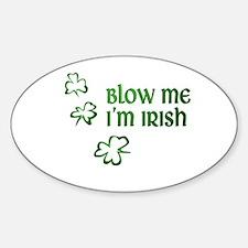 Blow Me I'm Irish Sticker (Oval)