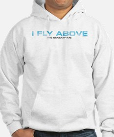 Fly Above Hoodie