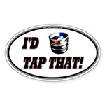 I'd Tap That (Keg) Sticker (Oval)