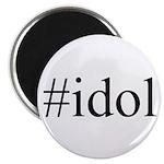 #idol Magnet