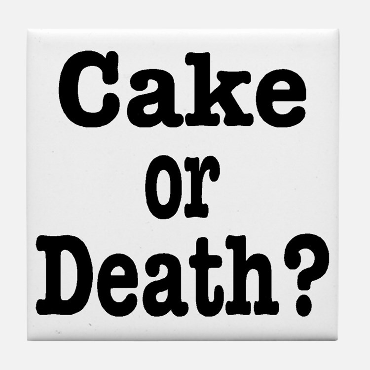 Cake or Death Black Tile Coaster