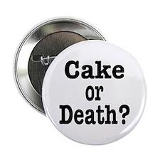 "Cake or Death Black 2.25"" Button"