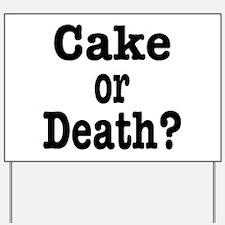 Cake or Death Black Yard Sign
