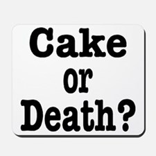 Cake or Death Black Mousepad