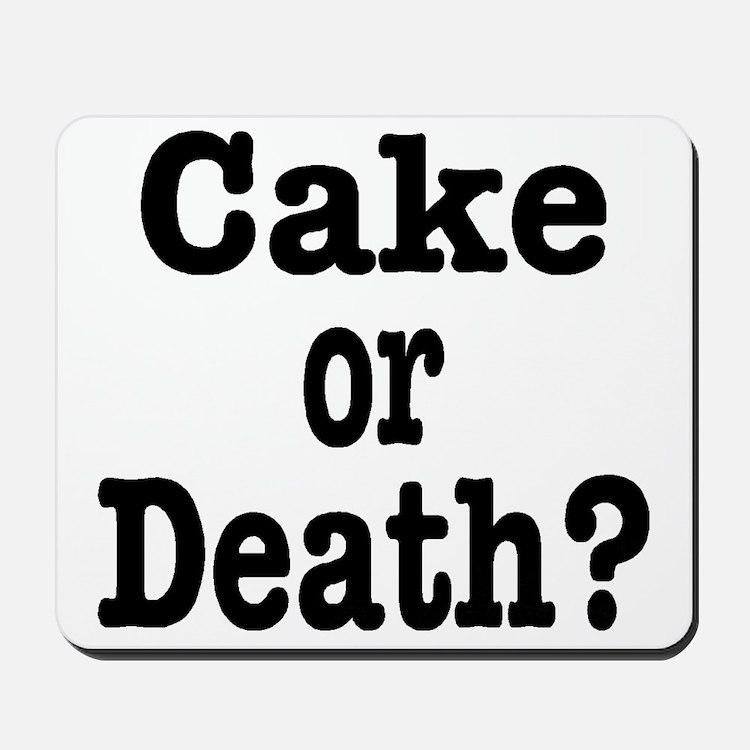 Cake or Death Black Mousepad